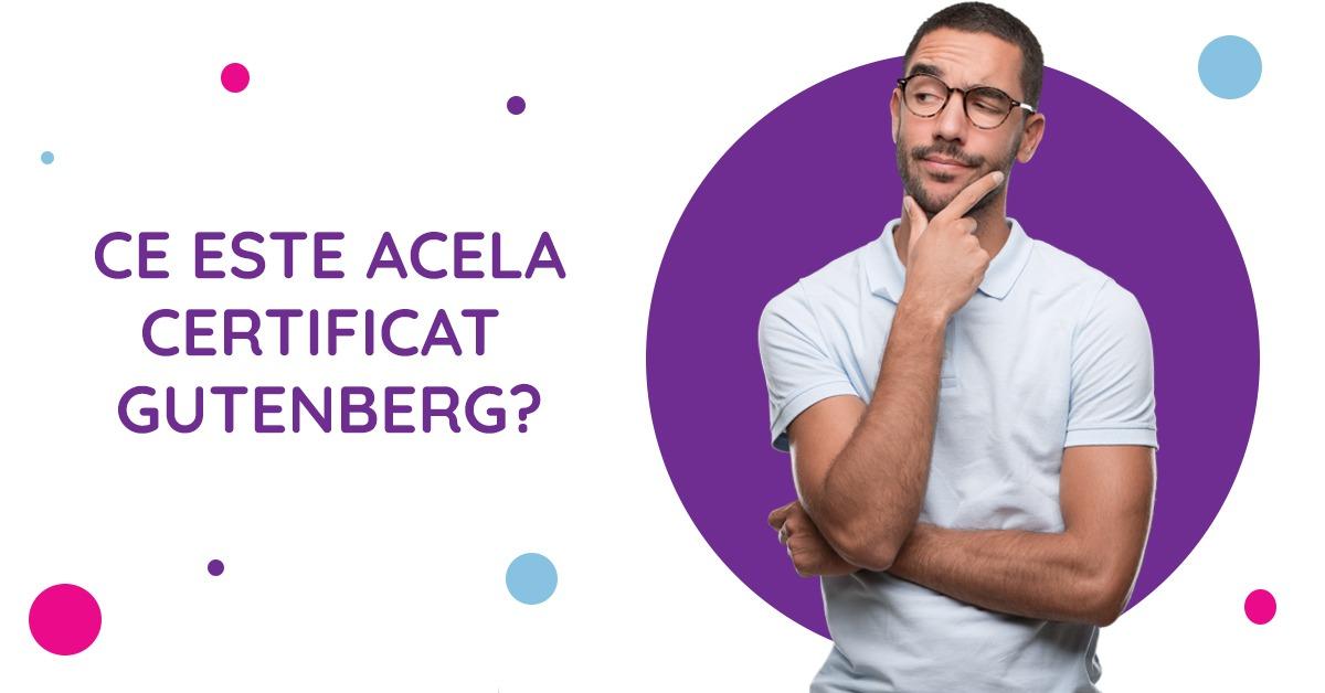 Ce este acela certificat Gutenberg?