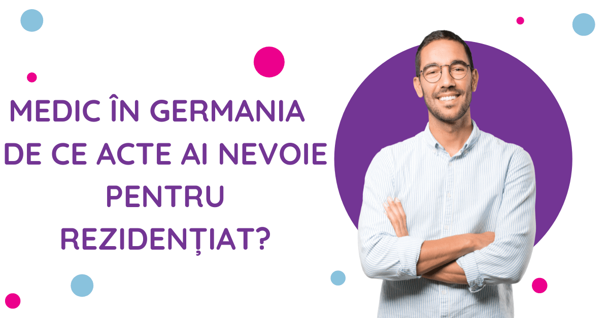 Medic in Germania - De ce acte ai nevoie pentru rezidentiat?
