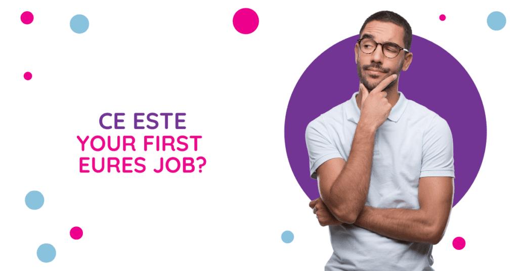 Ce este your first eures job?